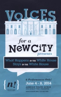 Promotional image for New City Stage Company's WHAT HAPPENS IN THE WHITE HOUSE, STAYS IN THE WHITE HOUSE by Voices for a New City Ensemble (Photo credit: Courtesy of New City Stage Company)