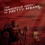 THE DANGEROUS HOUSE OF PRETTY MBANE (InterAct): 60-second review