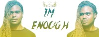 I'M ENOUGH. Music to the show