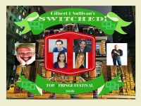 GILBERT AND SULLIVAN'S SWITCHED! OR THE INSIDER AND THE OUTSIDER (Tavern Productions and PAFA Performs): 2016 Fringe review 72