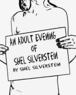 AN ADULT EVENING OF SHEL SILVERSTEIN (Allens Lane): Our ridiculous grown up world