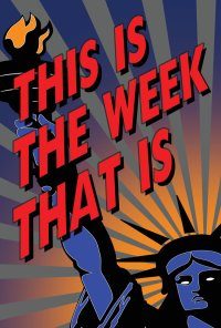 THIS IS THE WEEK THAT IS (1812 Productions):