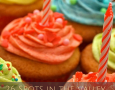 26 Spots in the Valley to Make Your Birthday Sweeter