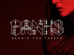 Banks-BegginForThread