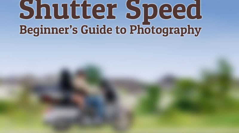 Shutter Speed Beginners Guide