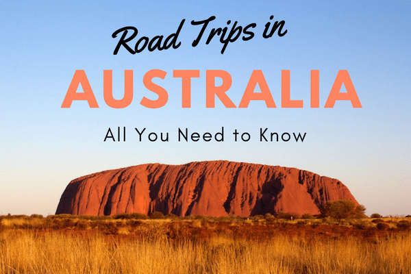 Road Trips in Australia – All You Need to Know