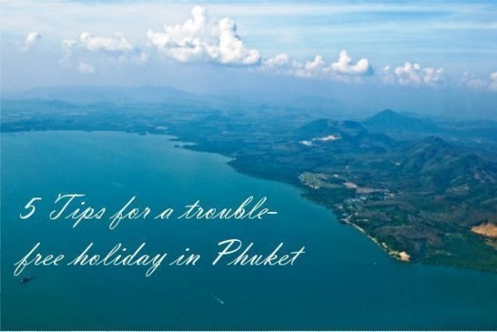 5 Tips for a trouble-free holiday in Phuket