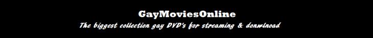 Click Here to return to GayMoviesOnline.net