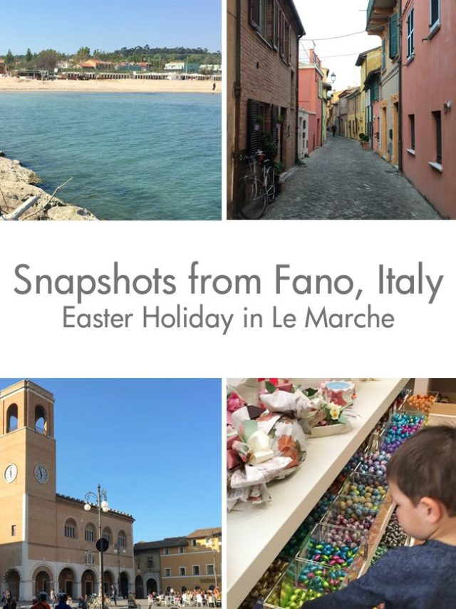 Snapshots from our Easter family holiday in Fano, Marche, Italy