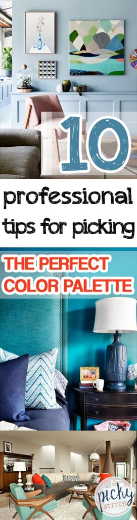 10 Professional Tips for Picking The Perfect Color Palette - How to Pick A Color Palette, Picking A Color Palette For Your Home, Interior Design, Interior Design Tips and Tricks, How to Decorate Your Home, Cute Paint Colors For Your Home, Paint Colors For the Home.