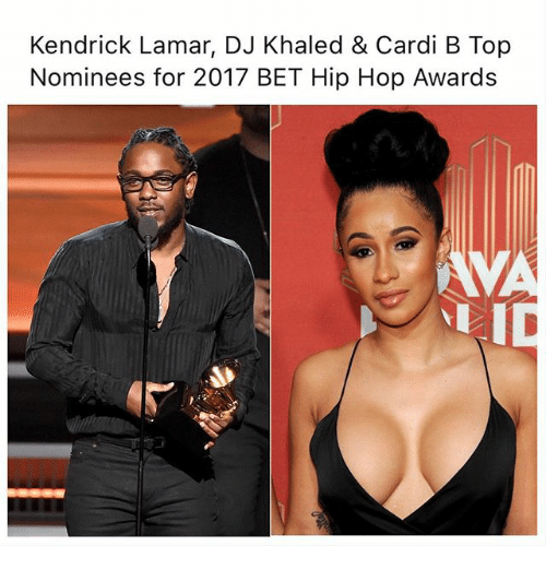 Kendrick Lamar DJ Khaled   Cardi B Top Nominees for 2017 BET Hip Hop     DJ Khaled  Kendrick Lamar  and Memes  Kendrick Lamar  DJ Khaled   Cardi
