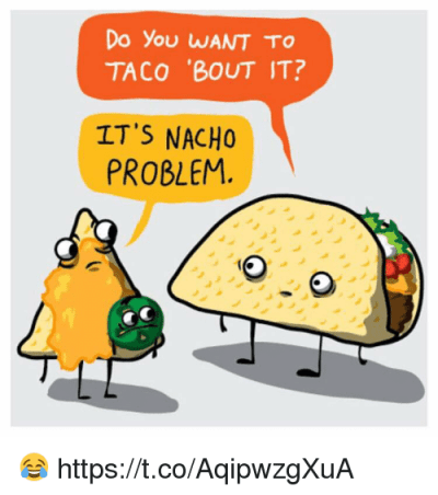 25+ Best Memes About Taco Bout It | Taco Bout It Memes