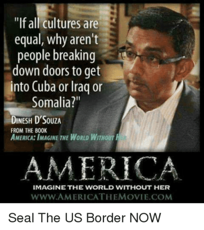 If All Cultures Are Equal Why Aren't People Breaking Down Doors to Get Into Cuba or Iraq or ...
