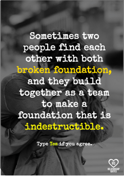 Sometimes Two People Find Each Other With Both Broken Foundation and They 'Build Together as a ...