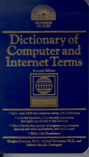 Dictionary of Computer and Internet Terms (Barron's Business Guides) by Douglas Downing; Michael ...