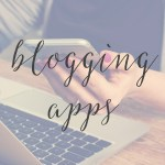 My Top 8 Favorite Blogging Apps