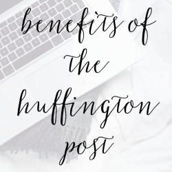 The Benefits of Being Published on the Huffington Post