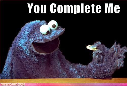 you complete me cookie monster