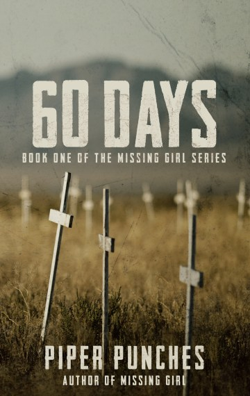 60 Days (Missing Girl Series - Book 1) by Piper Punches