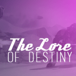Destiny News - Lore