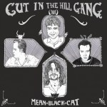 CUT IN THE HILL GANG – Mean Black Cat