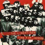 THE LIBERTINES – Time For Heroes