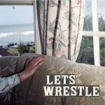 LET'S WRESTLE – Let's Wrestle