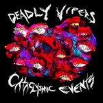 DEADLY VIPERS – Cataclysmic Events