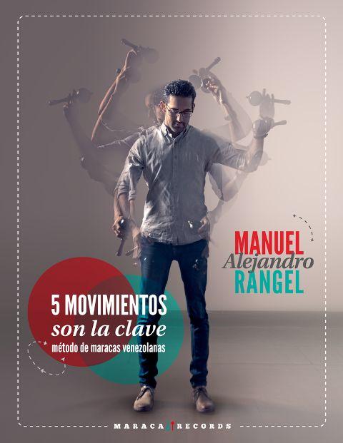 Manuel-Rangel-5-movimientos-son-la-clave