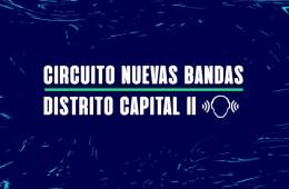 A QUE SUENA EL NUEVAS BANDAS: CIRCUITO DOS DISTRITO CAPITAL. Cusica Plus.