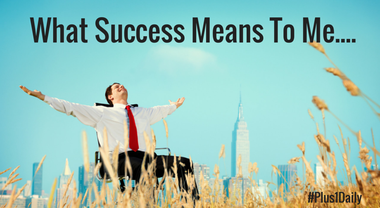 What Success Means To Me....