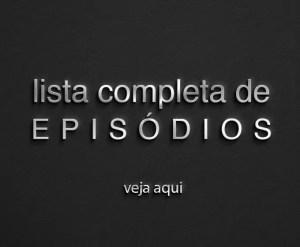 lista completa de episódios