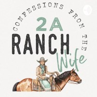 Confessions From The 2A Ranch Wife