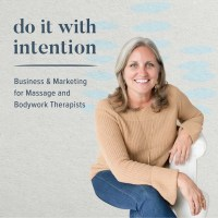 Do It With Intention | Business & Marketing for Massage and Bodywork Therapists