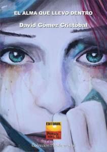 El alma que llevo dentro David Gomez Cristobal EL ALMA QUE LLEVO DENTRO. DAVID GÓMEZ CRISTÓBAL