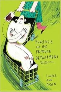 Psychosis in the Produce Department by Laurel Ann Bogen