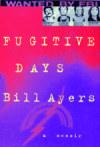 Fugitive Days. Bill Ayers