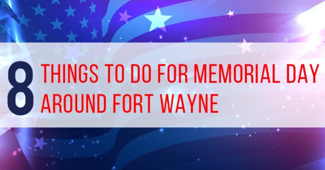 memorial day 2018 fort wayne