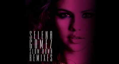 Remix Package: Selena Gomez – Slow Down (7 Official Remixes)   Pop On And On