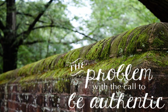 the problem with the call to be authentic