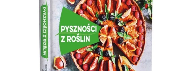 """Purella Food partnerem książki """"Pyszności z roślin!"""" Pawła Ochmana z bloga Weganon"""