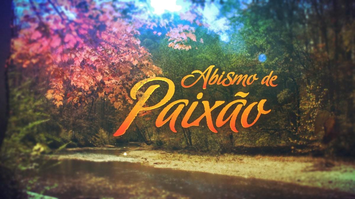 Resumo da Novela Abismo de Paixão - 03 a 07 de Outubro