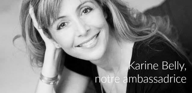 Notre ambassadrice: Karine Belly