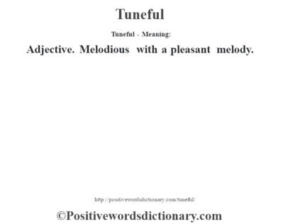 Tuneful definition | Tuneful meaning - Positive Words Dictionary