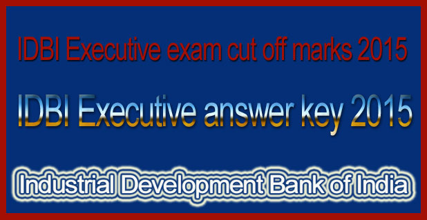 IDBI Executive answer key 2017