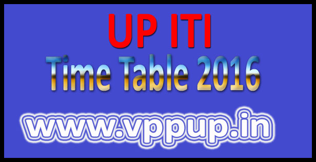 UP ITI time table 2017