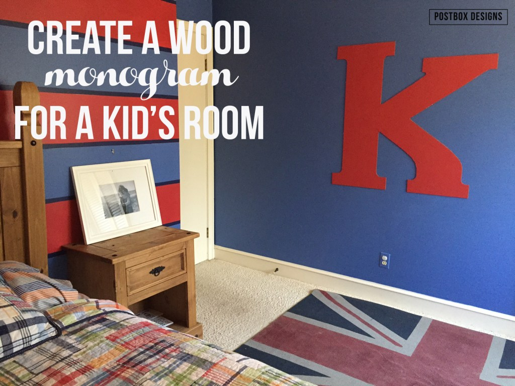 Create a wood monogram for kid's room, Postbox Designs