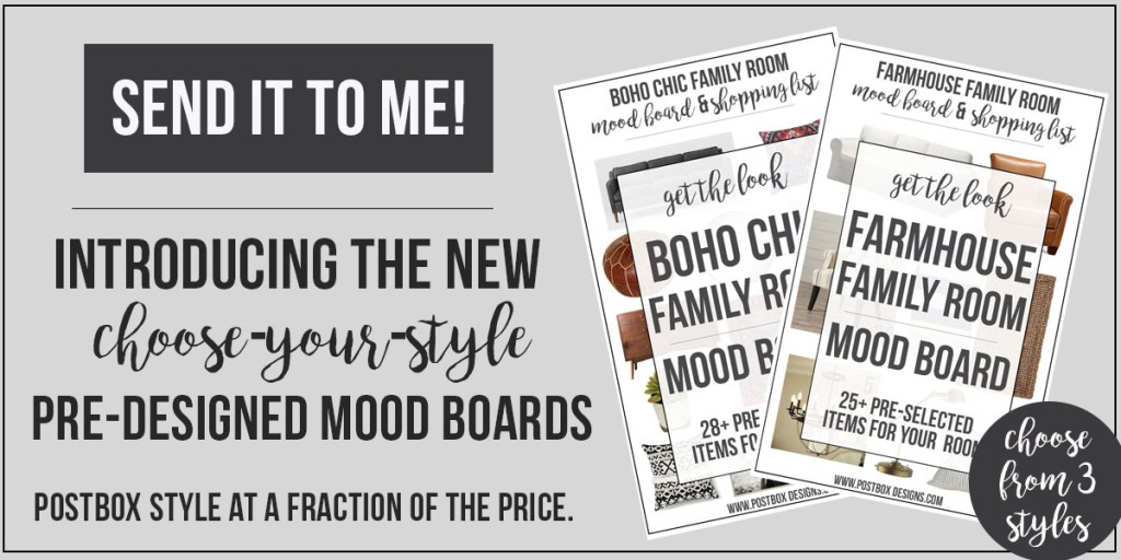 "Introducing ""Choose Your Style"" Pre-Designed Mood Boards by Postbox Designs Interior E-Design. All of the hand-selected curated items as my custom designs, but at a fraction of the cost."
