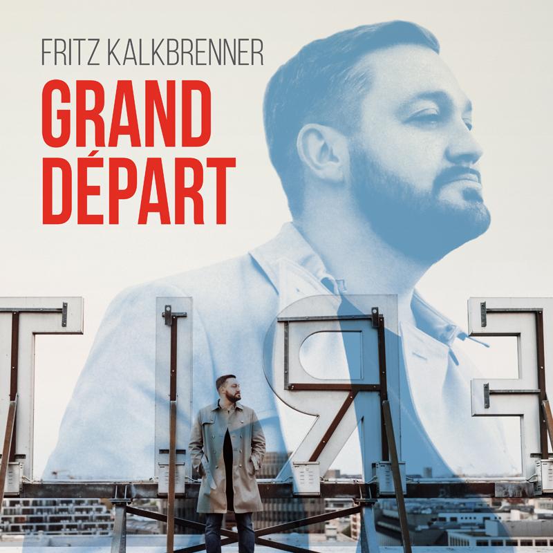 "Fritz Kalkbrenner: ""Grand Départ"""