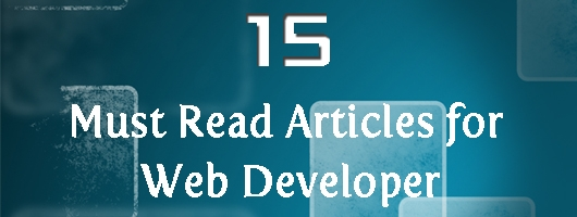 15 Must Read Articles for Web Developers